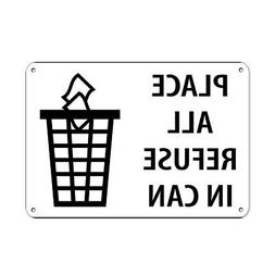 Horizontal Metal Sign Multiple Sizes Place All Refuse in Can